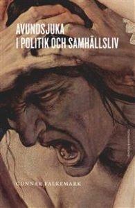 Bra bok om avundsjuka: Avundsjuka i politik och samhällsliv av Gunnar Falkemark