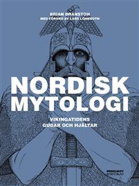 Bästa boken om nordisk mytologi: Vikingatidens gudar och hjältar av Brian Branston