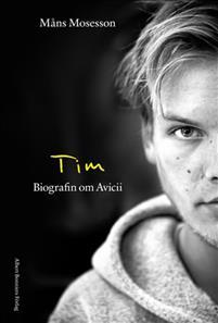 """Bok om Avicii - """"Tim: Biografin om Avicii"""" av Måns Mosesson"""