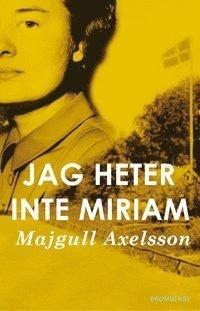 Majgull Axelssons 3 bästa böcker du måste läsa