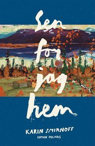 Karin Smirnoffs 3 bästa böcker du måste läsa