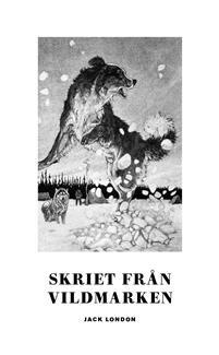 Jack Londons 3 bästa böcker på svenska du måste läsa
